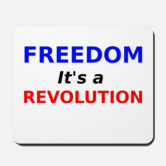 Freedom its a Revolution Mousepad