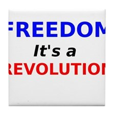 Freedom its a Revolution Tile Coaster