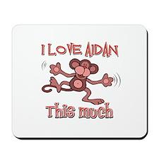 I love Aidan this much Mousepad