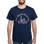 New England: The Way Life Should Be Dark T-Shirt