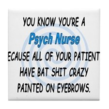 you know youre a psych nurse BLUE Tile Coaster