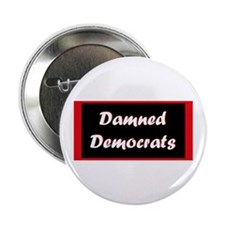 Damned Democrats Button