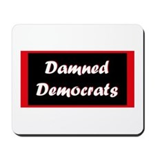 Damned Democrats Mousepad