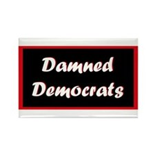 Damned Democrats Rectangle Magnet