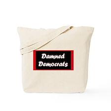 Damned Democrats Tote Bag