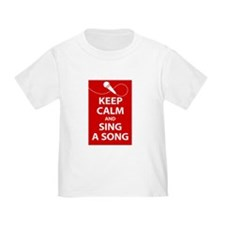 Keep calm and sing a song. Carry a tune. T-Shirt
