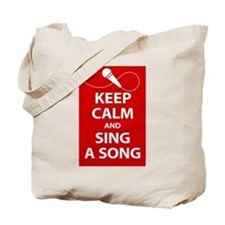 Keep calm and sing a song. Carry a tune. Tote Bag