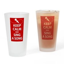 Keep calm and sing a song. Carry a tune. Drinking