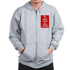 Keep calm and sing a song. Carry a tune. Zip Hoodie