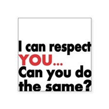 I can respect you Sticker