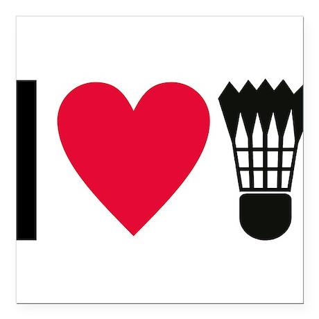 "I love badminton Square Car Magnet 3"" x 3"""