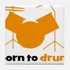 born to drum forced to work Tile Coaster