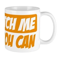 Catch me if you can Mug