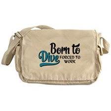 Born to dive forced to work Messenger Bag