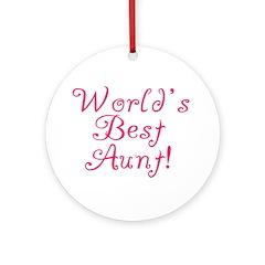 World's Best Aunt! - Pink Ornament (Round)
