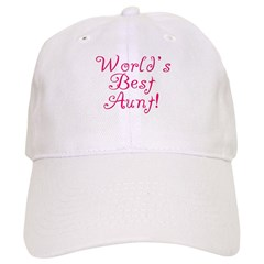 World's Best Aunt! - Pink Baseball Cap