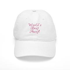World's Best Aunt! - Pink Baseball Cap