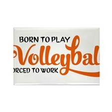Born to play volleyball forced to work Rectangle M