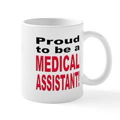 Proud Medical Assistant Mug