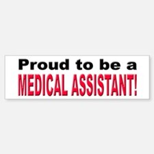 Proud Medical Assistant Bumper Bumper Bumper Sticker