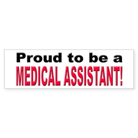 Proud Medical Assistant Bumper Sticker
