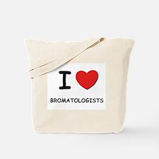 I love bromatologists Tote Bag