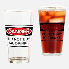 Danger Do not buy me drinks Drinking Glass