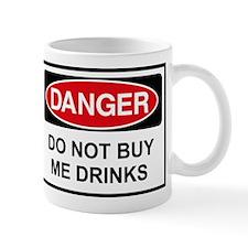 Danger Do not buy me drinks Mug