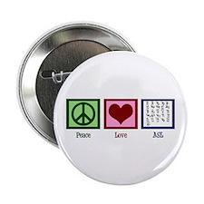 """Peace Love ASL 2.25"""" Button"""