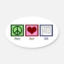 Peace Love ASL Oval Car Magnet