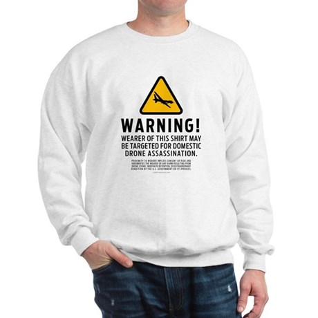 Drone Strike Warning Sweatshirt