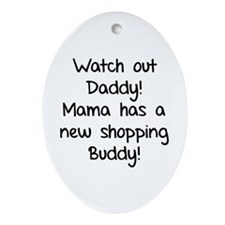 Watch Out Daddy! Ornament (Oval)