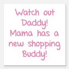"""Watch Out Daddy! Square Car Magnet 3"""" x 3"""""""