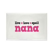 Live Love Spoil Nana Rectangle Magnet