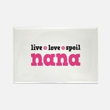 Live Love Spoil Nana Rectangle Magnet
