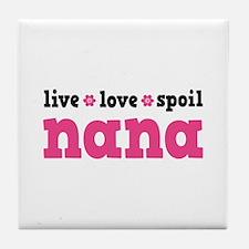 Live Love Spoil Nana Tile Coaster