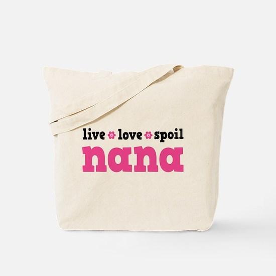Live Love Spoil Nana Tote Bag
