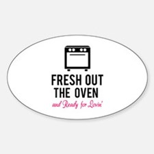 Fresh out the oven... and ready for lovin' Decal