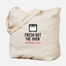 Fresh out the oven... and ready for lovin' Tote Ba