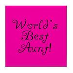 World's Best Aunt! Tile Coaster