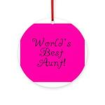 World's Best Aunt! Ornament (Round)