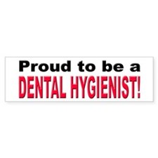 Proud Dental Hygienist Bumper Car Sticker