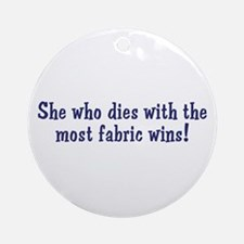 Funny Quilters Quote  Ornament (Round)
