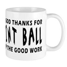 Dear God Thanks For Paint Ball Mug