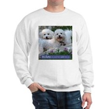 Bichons are... Sweatshirt
