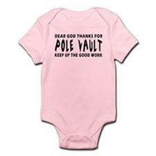 Dear God Thanks For Pole vault Infant Bodysuit
