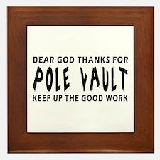 Dear God Thanks For Pole vault Framed Tile