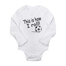 This Is How I Roll (Soccer) Body Suit