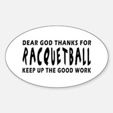 Dear God Thanks For Racquetball Decal