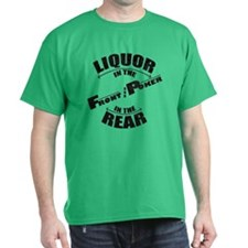 Liquor in the Front T-Shirt